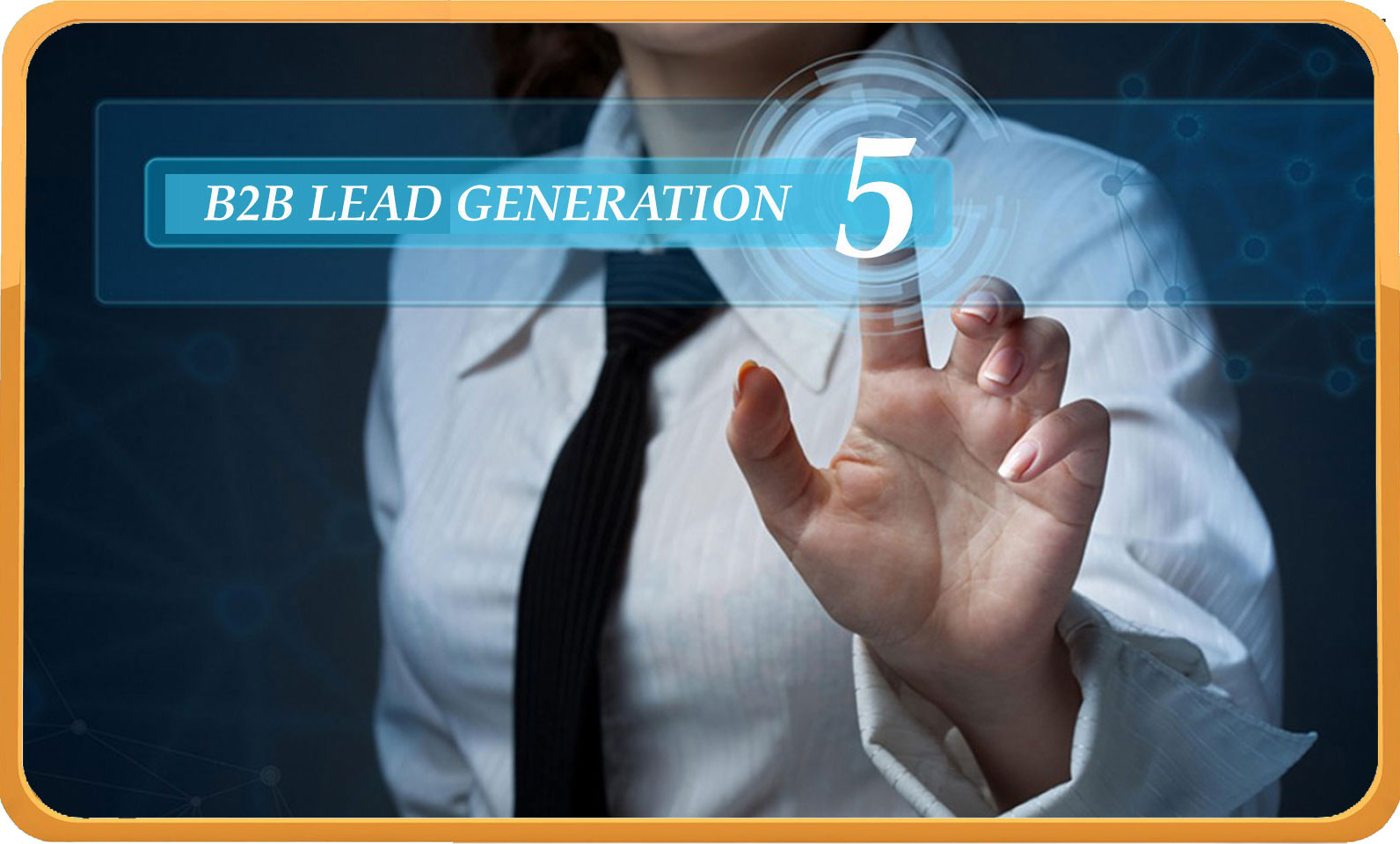 5 Things You Can Do To Improve B2b Lead Generation